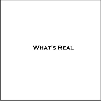 What's Real (for Ralph)