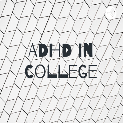 ADHD in College