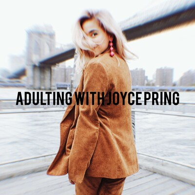 Adulting With Joyce Pring