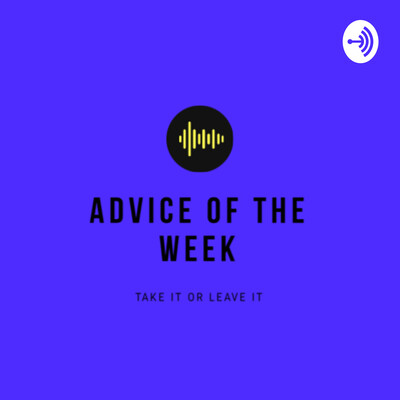 Advice of the week