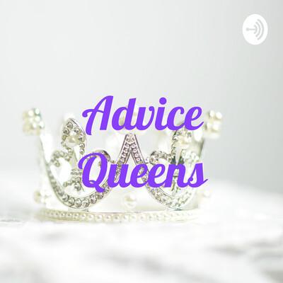 Advice Queens