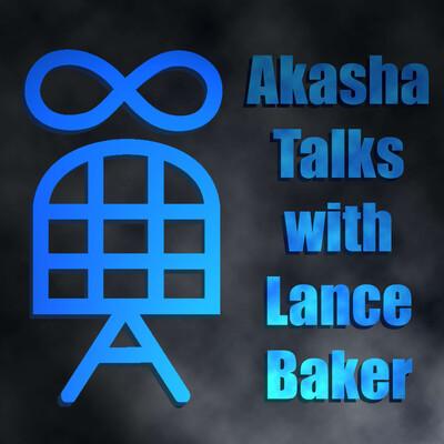 Akasha Talks with Lance Baker