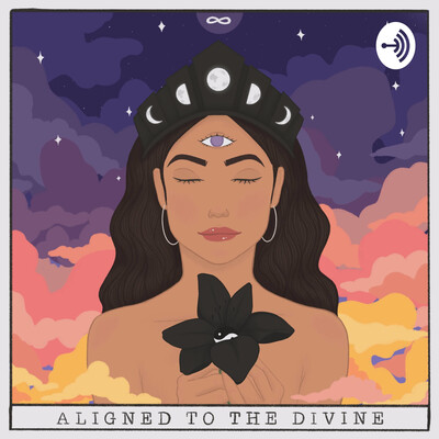 Aligned to the Divine Podcast