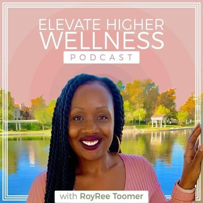 Elevate Higher Wellness Podcast