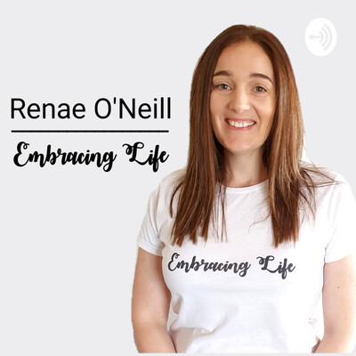 Embracing Life with Renae O'Neill