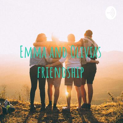 Emma and Olivias friendship