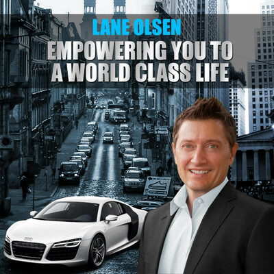 Empowering You to a World Class Life with Lane Olsen