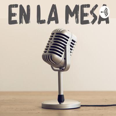 EN LA MESA Podcast