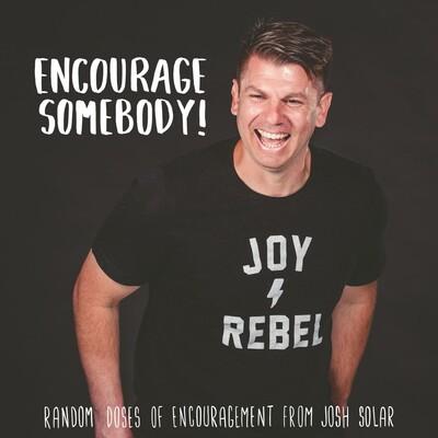 Encourage Somebody!
