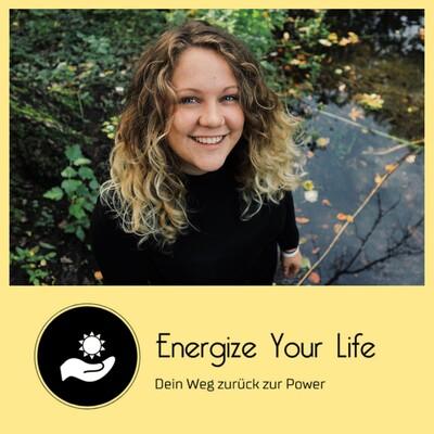 Energize Your Life - Dein Weg zurück zur Power!