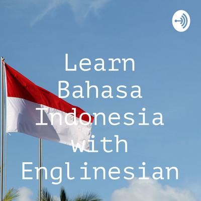 Learn Bahasa Indonesia with Englinesian