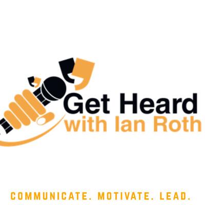 Get Heard with Ian Roth