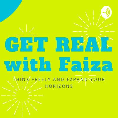 Get Real With Faiza