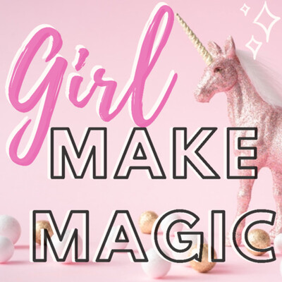 GIRL MAKE MAGIC