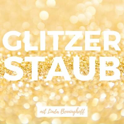Glitzerstaub - Lebe deine Träume, erreiche deine Ziele