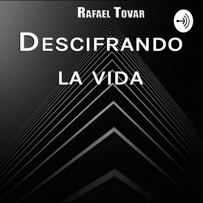 Rafael Tovar - Descifrando La Vida