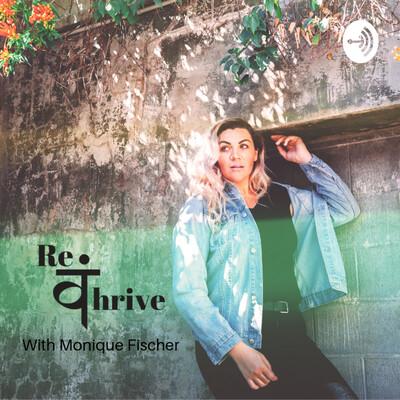 Re.Thrive with Monique Fischer