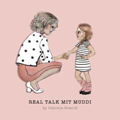 Real Talk mit Muddi