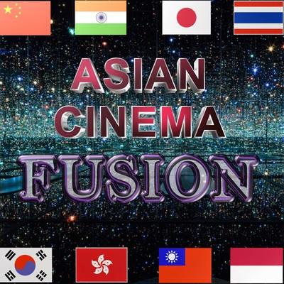 ASIAN CINEMA FUSION