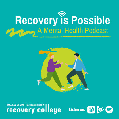 Recovery Is Possible: A Mental Health Podcast
