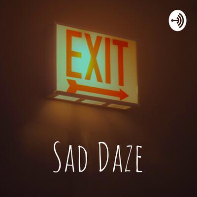 Sad Daze