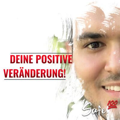 Safe.100 - Deine positive Veränderung!