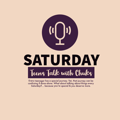 Saturday Teens Talk with Chuks