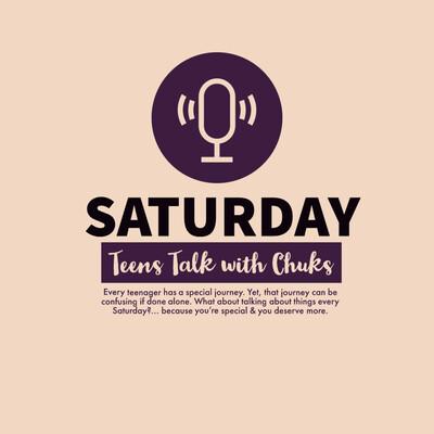 Saturday Teens Talk with Chuks