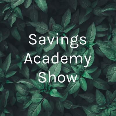 Savings Academy Show