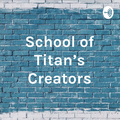 School of Titan's Creators