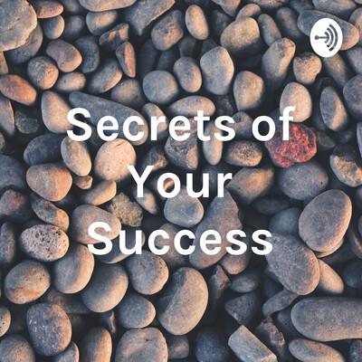 Secrets of Your Success