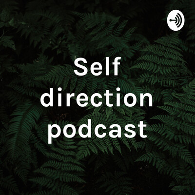 Self direction podcast