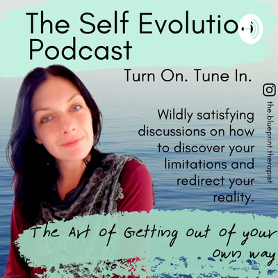 SELF EVOLUTION PODCAST - Blueprint Therapy