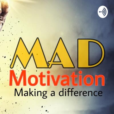 MAD Motivation