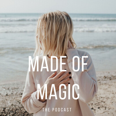 Made of Magic | MANIFESTATION | INTUITION | FEMINISM | MENTAL HEALTH | EMPOWERMENT | SELF LOVE