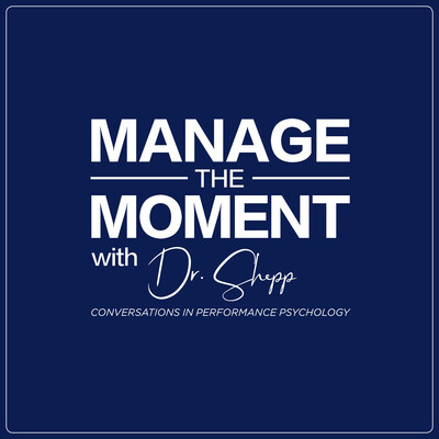 Manage the Moment: Conversations in Performance Psychology