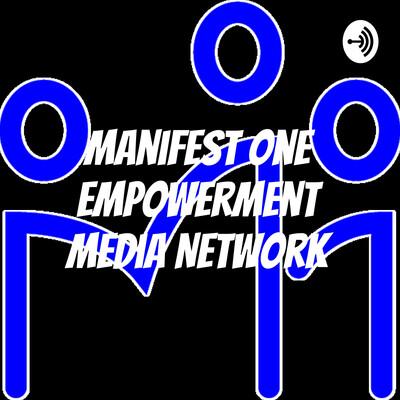Manifest One Empowerment Media Network