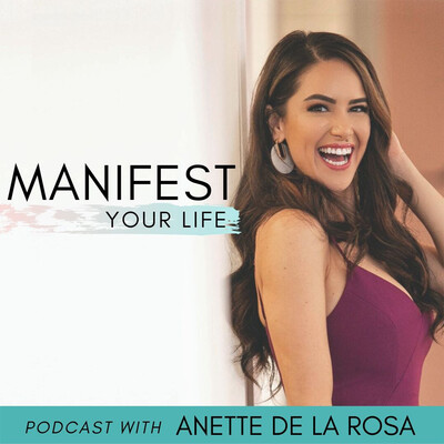 Manifest Your Life Podcast