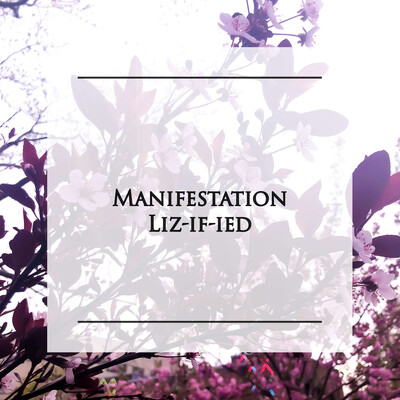 Manifestation Lizified