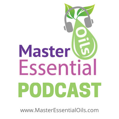 Master Essential Oils Podcast