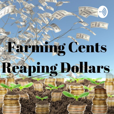 Farming Cents Reaping Dollars (FCRD)