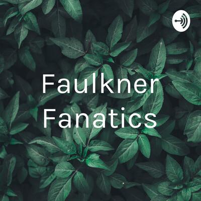Faulkner Fanatics