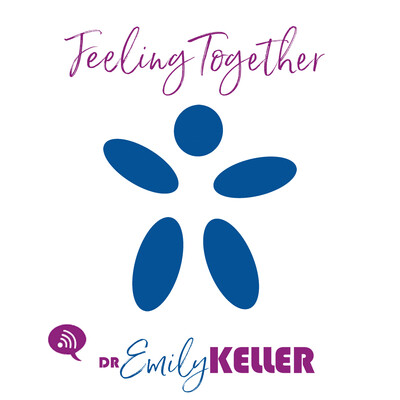 Feeling Together Podcast | Dr. Emily Keller