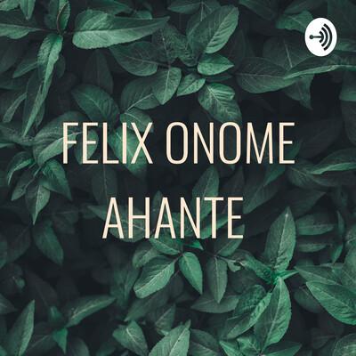 FELIX ONOME AHANTE