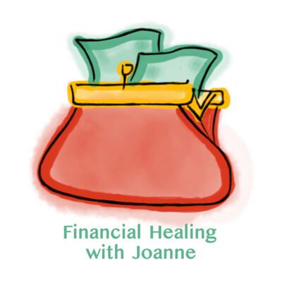 Financial Healing with Joanne