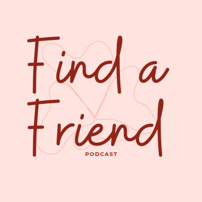 Find a Friend Podcast