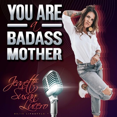 You Are A Badass Mother