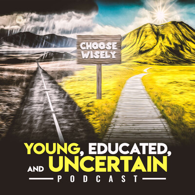 Young, Educated, and Uncertain Podcast
