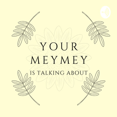 Your MeyMey Is Talking About...