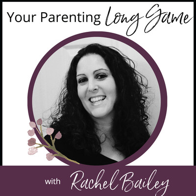 Your Parenting Long Game